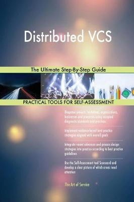 Distributed Vcs the Ultimate Step-By-Step Guide (Paperback)