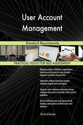 User Account Management Standard Requirements (Paperback)