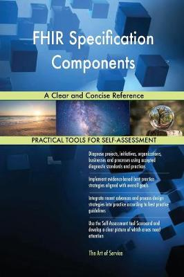 Fhir Specification Components a Clear and Concise Reference (Paperback)
