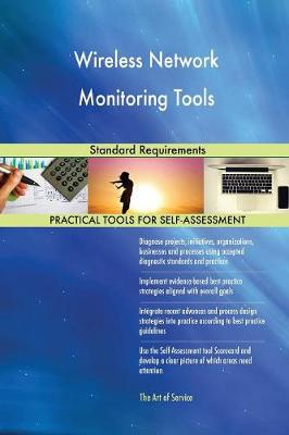 Wireless Network Monitoring Tools Standard Requirements (Paperback)