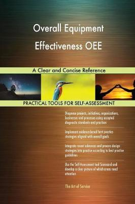 Overall Equipment Effectiveness Oee a Clear and Concise Reference (Paperback)