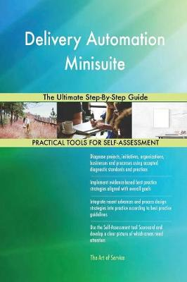 Delivery Automation Minisuite the Ultimate Step-By-Step Guide (Paperback)