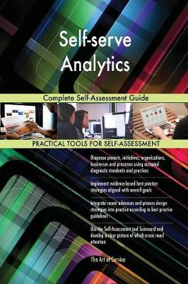 Self-Serve Analytics Complete Self-Assessment Guide (Paperback)