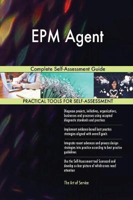 Epm Agent Complete Self-Assessment Guide (Paperback)