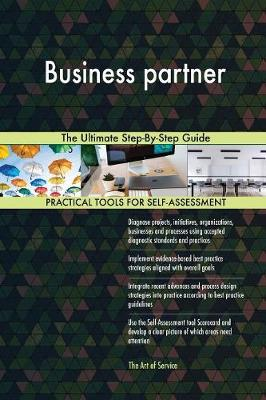 Business Partner the Ultimate Step-By-Step Guide (Paperback)