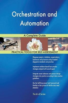 Orchestration and Automation a Complete Guide (Paperback)