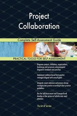 Project Collaboration Complete Self-Assessment Guide (Paperback)