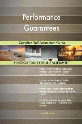 Performance Guarantees Complete Self-Assessment Guide (Paperback)