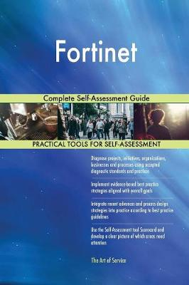 Fortinet Complete Self-Assessment Guide (Paperback)