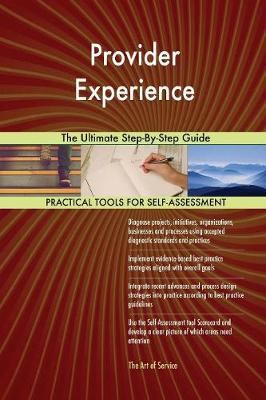 Provider Experience the Ultimate Step-By-Step Guide (Paperback)