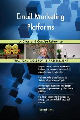 Email Marketing Platforms a Clear and Concise Reference (Paperback)