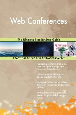 Web Conferences the Ultimate Step-By-Step Guide (Paperback)