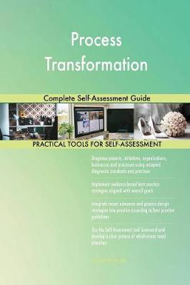 Process Transformation Complete Self-Assessment Guide (Paperback)