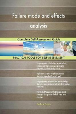 Failure Mode and Effects Analysis Complete Self-Assessment Guide (Paperback)