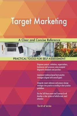 Target Marketing a Clear and Concise Reference (Paperback)