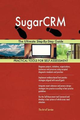 Sugarcrm the Ultimate Step-By-Step Guide (Paperback)