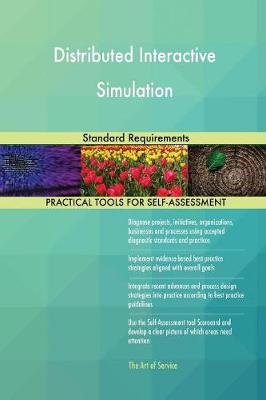 Distributed Interactive Simulation Standard Requirements (Paperback)
