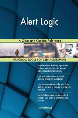 Alert Logic a Clear and Concise Reference (Paperback)