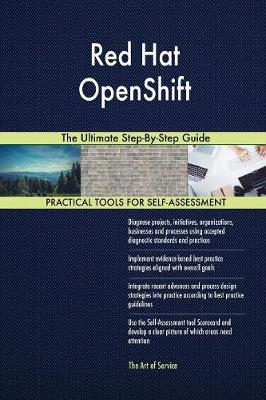 Red Hat Openshift the Ultimate Step-By-Step Guide (Paperback)