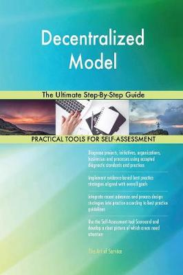 Decentralized Model the Ultimate Step-By-Step Guide (Paperback)
