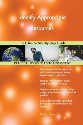 Identify Appropriate Resources the Ultimate Step-By-Step Guide (Paperback)