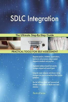 Sdlc Integration the Ultimate Step-By-Step Guide (Paperback)