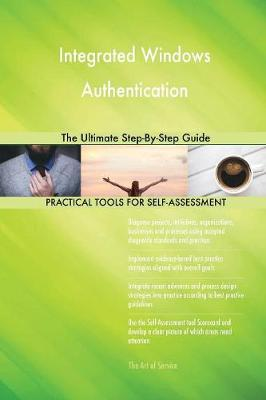 Integrated Windows Authentication the Ultimate Step-By-Step Guide (Paperback)