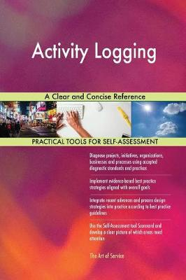 Activity Logging a Clear and Concise Reference (Paperback)