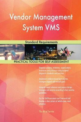Vendor Management System VMS Standard Requirements (Paperback)