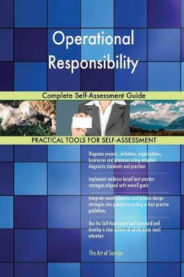 Operational Responsibility Complete Self-Assessment Guide (Paperback)