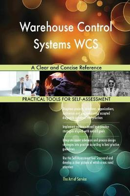 Warehouse Control Systems Wcs a Clear and Concise Reference (Paperback)