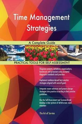 Time Management Strategies a Complete Guide (Paperback)
