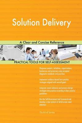 Solution Delivery a Clear and Concise Reference (Paperback)