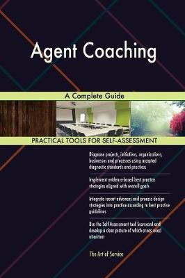 Agent Coaching a Complete Guide (Paperback)