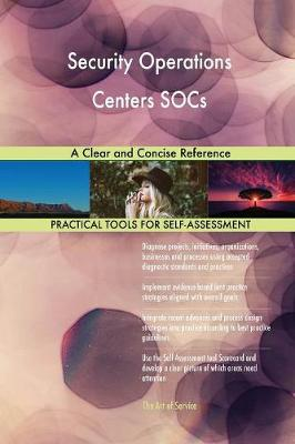 Security Operations Centers Socs a Clear and Concise Reference (Paperback)