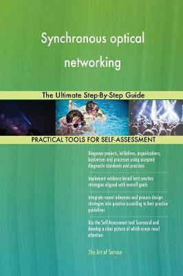 Synchronous Optical Networking the Ultimate Step-By-Step Guide (Paperback)