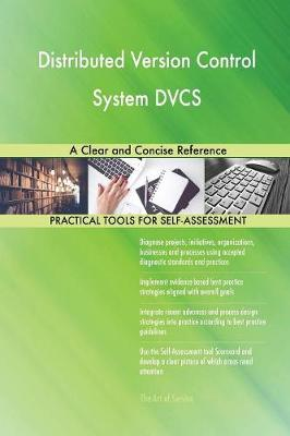 Distributed Version Control System Dvcs a Clear and Concise Reference (Paperback)