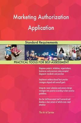 Marketing Authorization Application Standard Requirements (Paperback)
