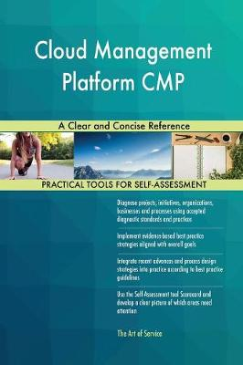 Cloud Management Platform Cmp a Clear and Concise Reference (Paperback)