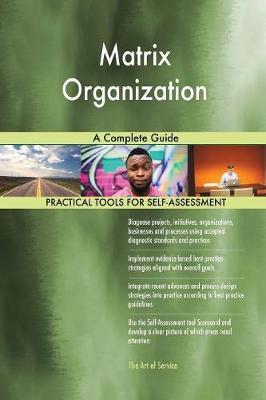 Matrix Organization a Complete Guide (Paperback)
