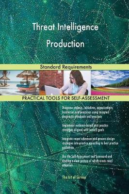 Threat Intelligence Production Standard Requirements (Paperback)