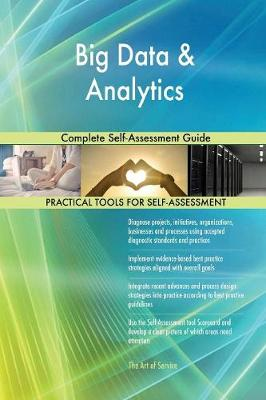 Big Data & Analytics Complete Self-Assessment Guide (Paperback)