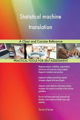 Statistical Machine Translation a Clear and Concise Reference (Paperback)