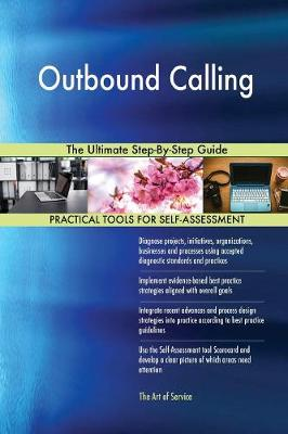 Outbound Calling the Ultimate Step-By-Step Guide (Paperback)