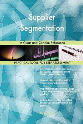 Supplier Segmentation a Clear and Concise Reference (Paperback)