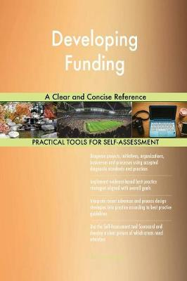 Developing Funding a Clear and Concise Reference (Paperback)