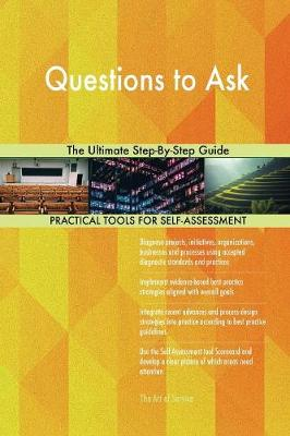 Questions to Ask the Ultimate Step-By-Step Guide (Paperback)