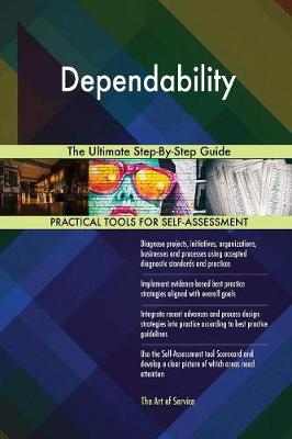 Dependability the Ultimate Step-By-Step Guide (Paperback)