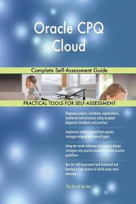 Oracle Cpq Cloud Complete Self-Assessment Guide (Paperback)