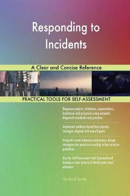 Responding to Incidents a Clear and Concise Reference (Paperback)